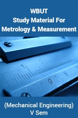 WBUT Study Material For Metrology And Measurement (Mechanical Engineering) V Sem