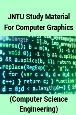 JNTU Study Material ForComputer Graphics (Computer Science Engineering)