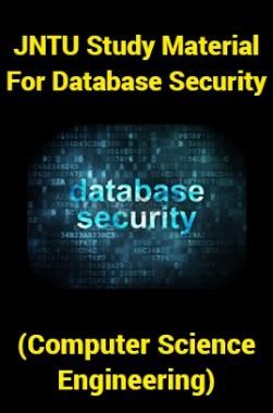 JNTU Study Material ForDatabase Security (Computer Science Engineering)