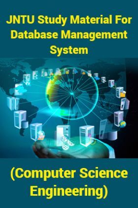 JNTU Study Material ForDatabase Management System (Computer Science Engineering)