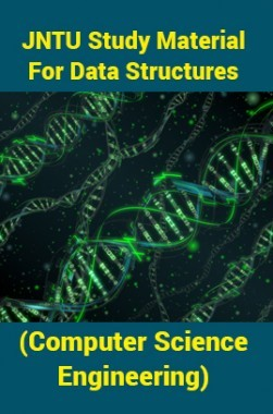 JNTU Study Material ForData Structures (Computer Science Engineering)