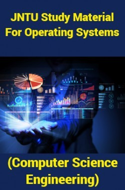 JNTU Study Material For Operating Systems (Computer Science Engineering)