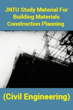 JNTU Study Material For Building Materials Construction Planning (Civil Engineering)