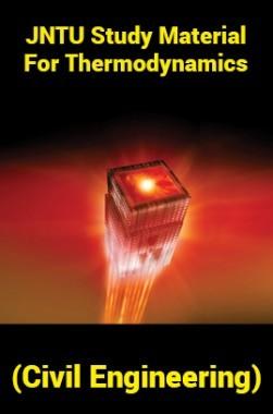 JNTU Study Material ForThermodynamics (Civil Engineering)