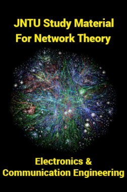 JNTU Study Material For Network Theory (Electronics And Communication Engineering)