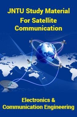 JNTU Study Material ForSatellite Communication (Electronics And Communication Engineering)