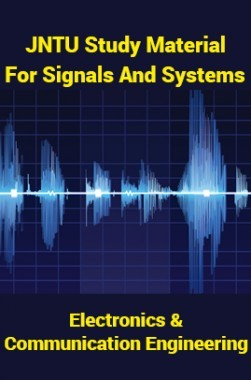 JNTU Study Material For Signals And Systems (Electronics And Communication Engineering)