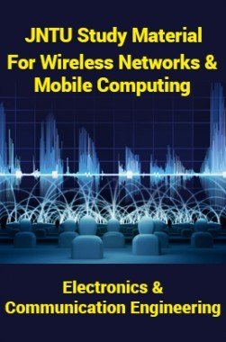 JNTU Study Material For Wireless Networks And Mobile Computing (Electronics And Communication Engineering)