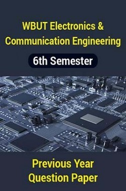 WBUT Electronics And Communication Engineering 6th Semester Previous Year Question Paper