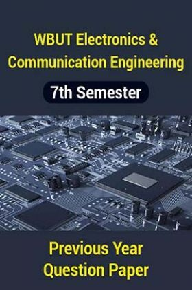 WBUT Electronics And Communication Engineering 7th Semester Previous Year Question Paper