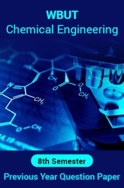 WBUT Chemical Engineering 8th Semester Previous Year Question Paper