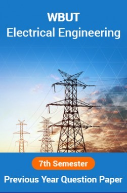 WBUT Electrical Engineering 7th Semester Previous Year Question Paper
