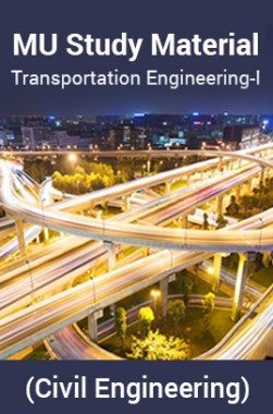 MU Study Material For Transportation Engineering-I (Civil Engineering)