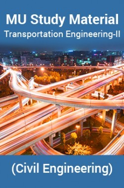 MU Study Material For Transportation Engineering-II (Civil Engineering)