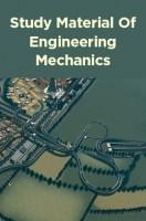 Study Material Of Engineering Mechanics