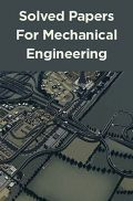 Solved Papers For Mechanical Engineering