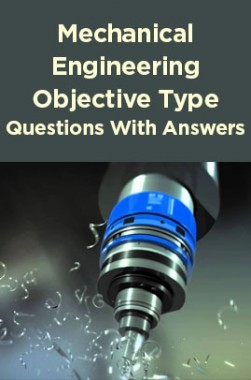 Mechanical Engineering Objective Type Questions With Answers