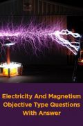 Electricity And Magnetism Objective Type Questions With Answer