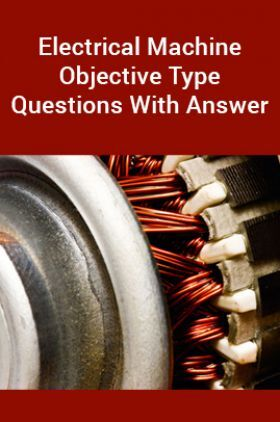 Electrical Machine Objective Type Questions With Answer