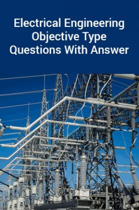 Electrical Engineering Objective Type Questions With Answer