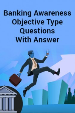 Banking Awareness Objective Type Questions With Answer