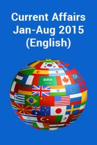 Current Affairs Jan-Aug 2015 (English)
