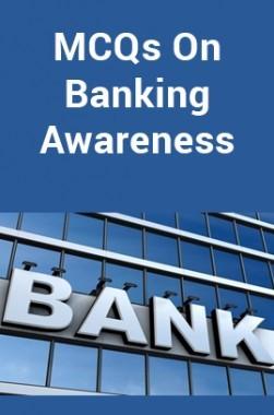 MCQs On Banking Awareness