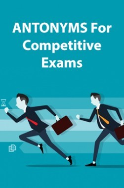 Antonyms For Competitive Exams