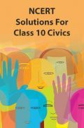 NCERT Solutions For Class 10 Civics