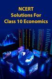 NCERT Solutions For Class 10 Economics