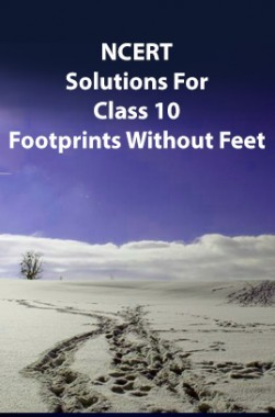NCERT Solutions For Class 10 Footprints Without Feet