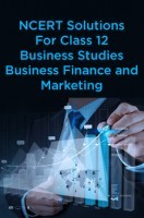 NCERT Solutions For Class 12 Business Studies Business Finance and Marketing
