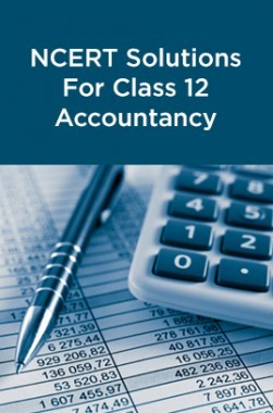NCERT Solutions For Class 12 Accountancy