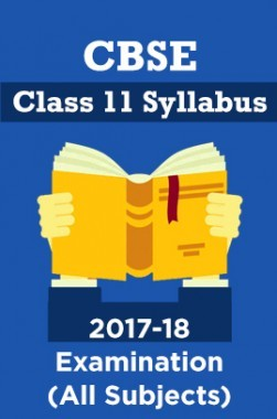 CBSE Class 11 Syllabus For 2017-18 Examination (All Subjects)