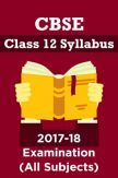 CBSE Class 12 Syllabus For 2017-18 Examination (All Subjects)