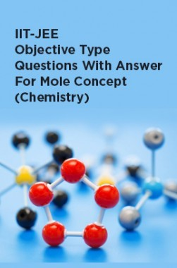 IIT-JEE Objective Type Questions With Answer For Mole Concept (Chemistry)