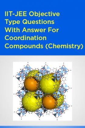 IIT-JEE Objective Type Questions With Answer For Coordination Compounds (Chemistry)