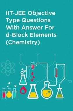 IIT-JEE Objective Type Questions With Answer For d-Block Elements (Chemistry)