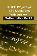 IIT-JEE Objective Type Questions With Answer Mathematics Part 1