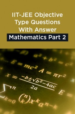 IIT-JEE Objective Type Questions With Answer Mathematics Part 2