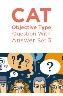 CAT Objective Type Question With Answer Set 3