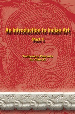 An Introduction To Indian Art Part-I
