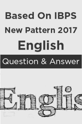 Based On IBPS New Pattern 2017 English Question & Answer