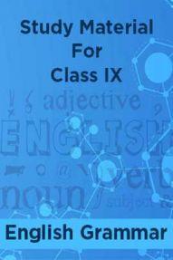Study Material For Class IX English Grammar