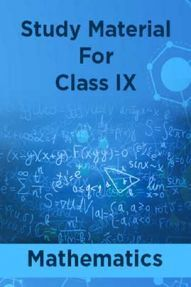 Study Material For Class IX Mathematics