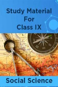 Study Material For Class IX Social Science