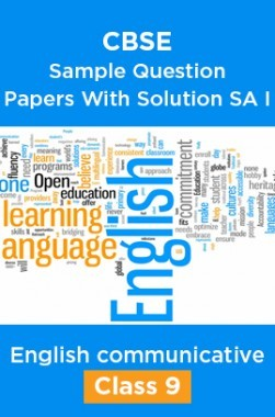 CBSE Sample Question Papers With Solution SA I For English communicative Class 9