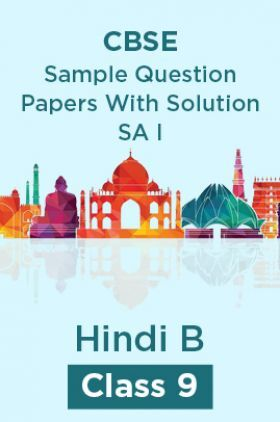 CBSE Sample Question Papers With Solution SA I For Hindi B Class 9
