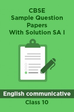 CBSE Sample Question Papers With Solution SA I For English communicative Class 10