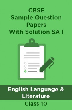 CBSE Sample Question Papers With Solution SA I For English Language And Literature Class 10
